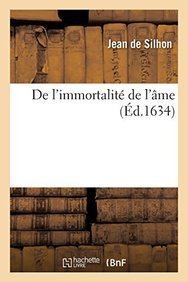 de L'Immortalite de L'Ame, Par Silhon... (French Edition)