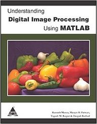 Understanding Digital Image Processing Using Matlab