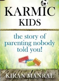 Karmic Kids : Story Of Parenting Nobody Told You