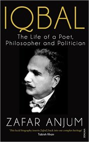 Iqbal : The Life Of A Poet Philosopher And Politic