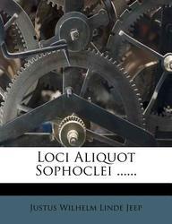 Loci Aliquot Sophoclei ......