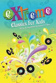Extreme Classics for Kids Choral Book
