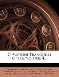 C. Suetoni Tranquilli Opera, Volume 4...