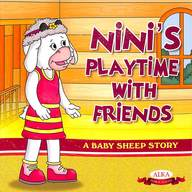 Ninis Play Time With Friends - A Baby Sheep Story