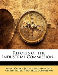 Reports of the Industrial Commission...