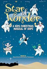 Star Of Wonder!: A Kids Christmas Musical Of Hope