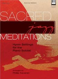 Sacred Jazz Meditations: Hymn Settings for the Piano Soloist
