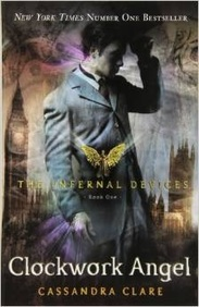 Clockwork Angel :  Infernal Devices  Book 1
