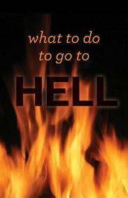 What to Do to Go to Hell (Redesign) : 25- Pack Tracts