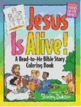 Jesus Is Alive! : Bible Story Coloring Book