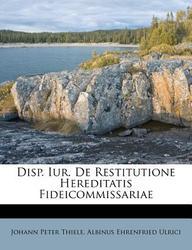 Disp. Iur. de Restitutione Hereditatis Fideicommissariae