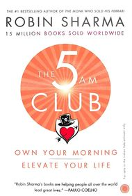 5 Am Club : Own Your Morning Elevate Your Life