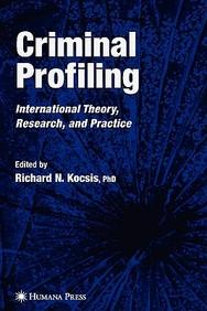 Criminal Profiling: Principles And Practice