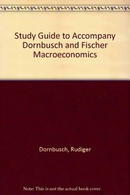 Study Guide To Accompany Dornbusch And Fischer Macroeconomics