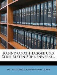 Rabindranath Tagore Und Seine Besten B Hnenwerke...