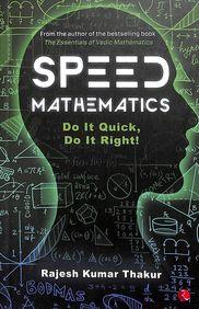 Speed Mathematics: Do It Quick, Do It Right