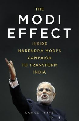 Modi Effect : Inside Narendra Modis Campaign To   Transform India