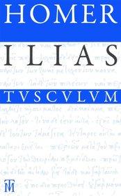 Ilias: Griechisch - Deutsch (Sammlung Tusculum) (German Edition)