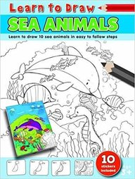Learn To Draw Sea Animals : Learn To Draw 10 Sea Animals In Easy To Follow Steps Age 3+