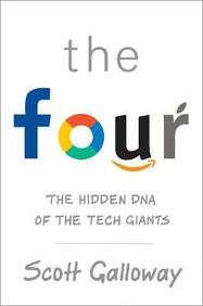 Four : The Hidden Dna Of Amazon Apple Facebook And Google