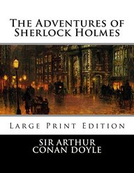 The Adventures of Sherlock Holmes: Large Print Edition