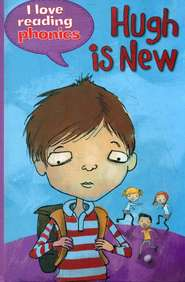 Hugh Is New : I Love Reading Phonics Level 6 Book E