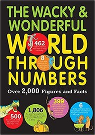 Wacky & Wonderful World Through Numbers Over 2000 Figures & Facts