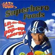 Superhero Foods : Lift The Flap With Pop Up Energy Lazy Town