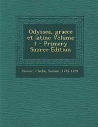 Odyssea, graece et latine Volume 1 - Primary Source Edition (Ancient Greek Edition)