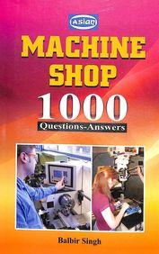 Machine Shop 1000 Questions Answers