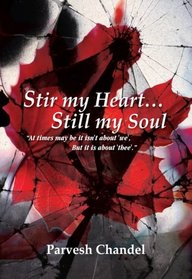 Stir my Heart...Still my Soul