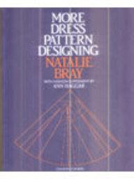 More Dress Pattern Designing Natalie Bray