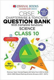 Science Class 10 Chapterwise & Topicwise Question Bank With Complete Solutions Board Exam 2019