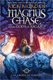 Magnus Chase and the Gods of Asgard, Book 1: The Sword of Summer (Rick Riordan's Norse Mythology)