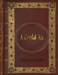William Henry Hudson - A Crystal Age