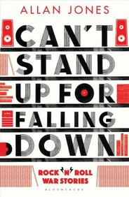Cant Stand Up For Falling Down : Rocknroll War Stories