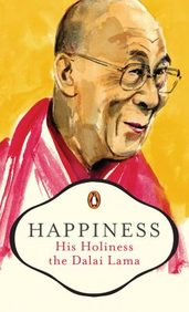 Happiness : His Holiness The Dalai Lama