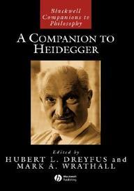 A Companion To Heidegger (Blackwell Companions To Philosophy)
