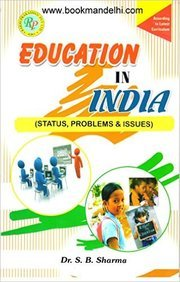 Education In India : Status Problems & Issues