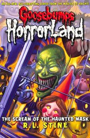Scream Of The Haunted Mask :  Goosebumps Horrorland