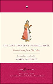 Cane Groves Of Narmada River : Erotic Poems From Old India
