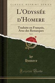 L'Odyssée d'Homere, Vol. 3: Traduite en François, Avec des Remarques (Classic Reprint) (French Edition)