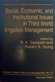 Social, Economic, And Institutional Issues In Third World Irrigation Management (Studies in Water Policy and Management)