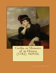 Cecilia, or Memoirs of an Heiress  (1782)  NOVEL