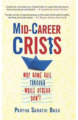 Mid Career Crisis : Why Some Sail Through While Others Dont