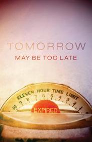 Tomorrow May Be Too Late (Redesign) : 25- Pack Tracts