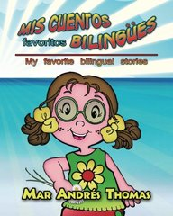 Mis Cuentos Favoritos Bilingues. My Favorite Bilingual stories (Spanish Edition)