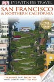 San Francisco & Northern California Eyewitnes Travel Guide
