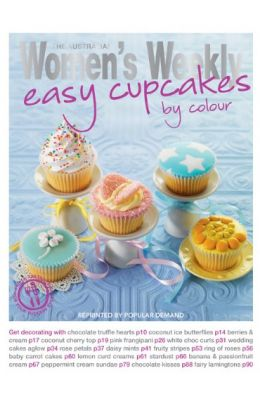 Australian Womens Weekly: Easy Cupcakes By Colour