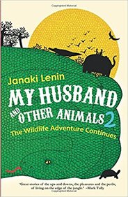 My Husband &  Other Animals : The Wildlife Adenture Continue Vol 2